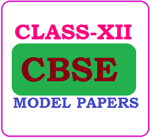 CBSE 12th Model Papers 2020