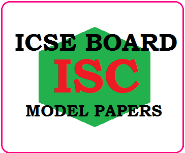 ISC Model Papers 2019, CISCE Board 12th Sample Papers 2019 Pdf